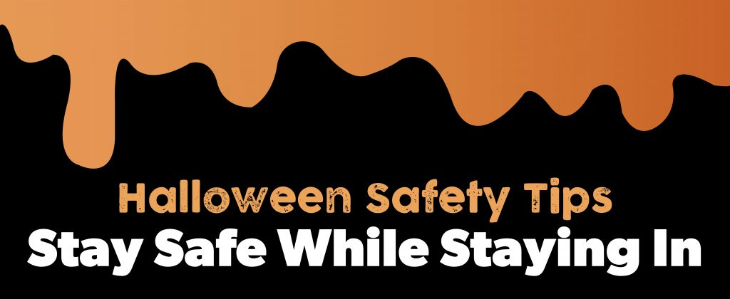 Halloween safety: staying safe while staying in